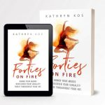 Forties On Fire - by Kathryn Kos