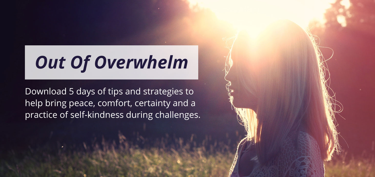 Out of Overwhelm - 5 days of tips and strategies.